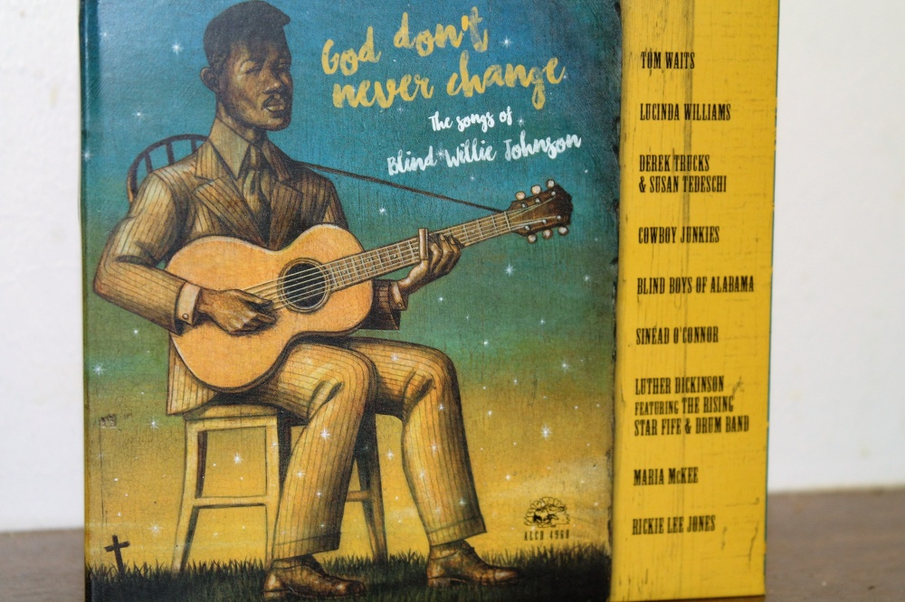 God don't never change - the songs of Blind Willie Johnson.